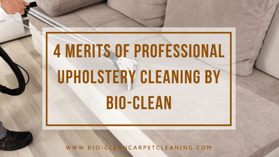 4 Merits of Professional Upholstery Cleaning by Bio-Clean