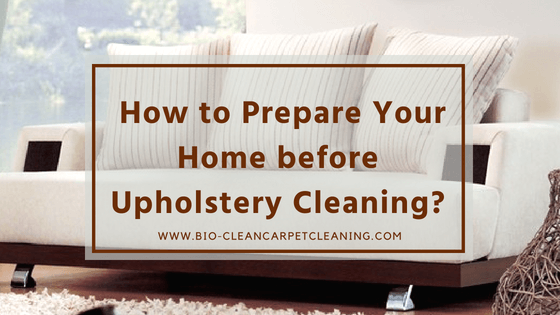 Prepare Your Home before Upholstery Cleaning