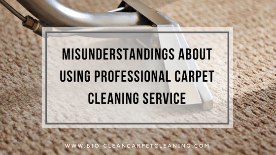 Misunderstandings About Using Professional Carpet Cleaning Service