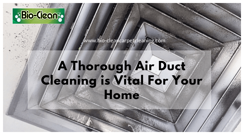 A Thorough Air Duct Cleaning is Vital For Your Home