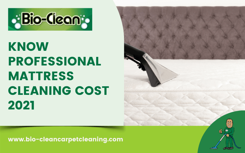 Know Professional Mattress Cleaning Cost 2021